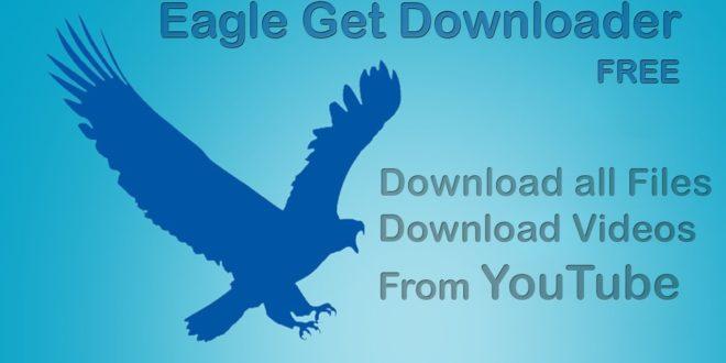تحميل eagleget برنامج التحميل المجاني للكمبيوتر